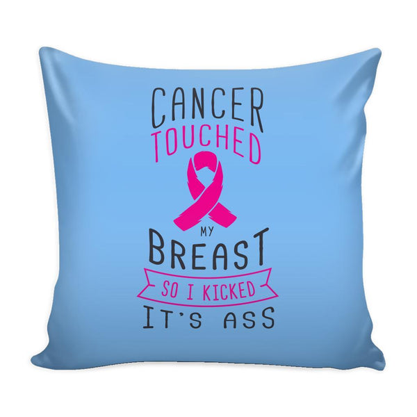 Cancer Touched My Breast So I Kicked It's Ass V2 Cool Awesome Unique Breast Cancer Awareness Pink Ribbon Decorative Throw Pillow Cases Cover(9 Colors)-Pillows-Blue-JoyHip.Com