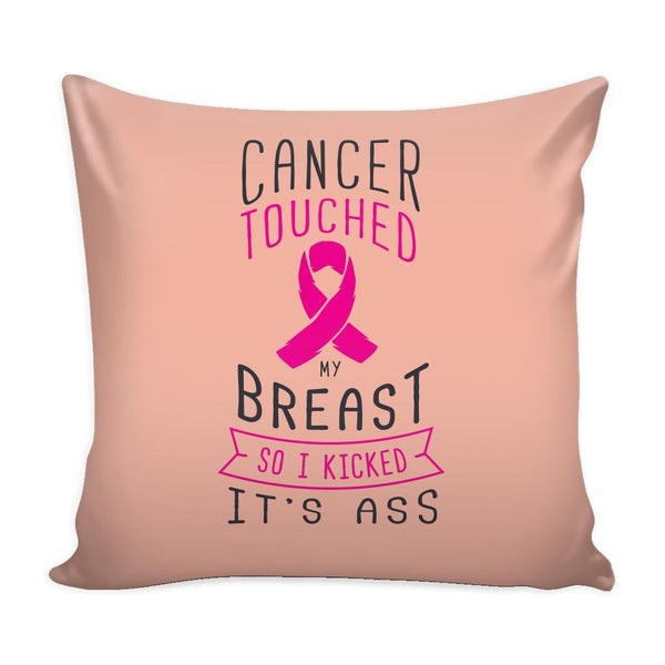 Cancer Touched My Breast So I Kicked It's Ass V2 Cool Awesome Unique Breast Cancer Awareness Pink Ribbon Decorative Throw Pillow Cases Cover(9 Colors)-Pillows-Peach-JoyHip.Com