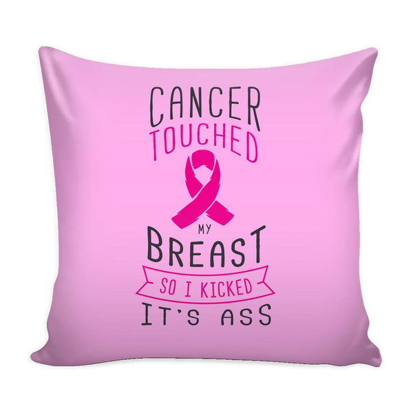 Cancer Touched My Breast So I Kicked It's Ass V2 Cool Awesome Unique Breast Cancer Awareness Pink Ribbon Decorative Throw Pillow Cases Cover(9 Colors)-Pillows-Pink-JoyHip.Com