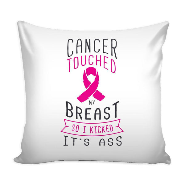 Cancer Touched My Breast So I Kicked It's Ass V2 Cool Awesome Unique Breast Cancer Awareness Pink Ribbon Decorative Throw Pillow Cases Cover(9 Colors)-Pillows-White-JoyHip.Com