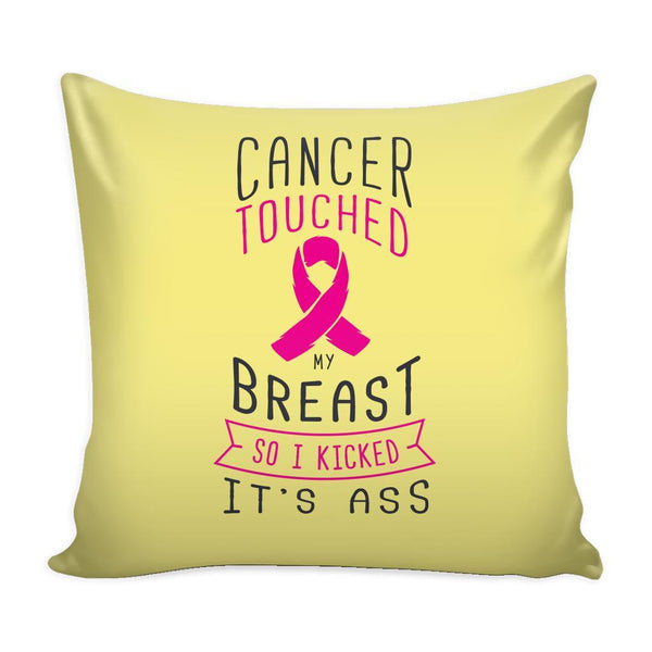 Cancer Touched My Breast So I Kicked It's Ass V2 Cool Awesome Unique Breast Cancer Awareness Pink Ribbon Decorative Throw Pillow Cases Cover(9 Colors)-Pillows-Yellow-JoyHip.Com