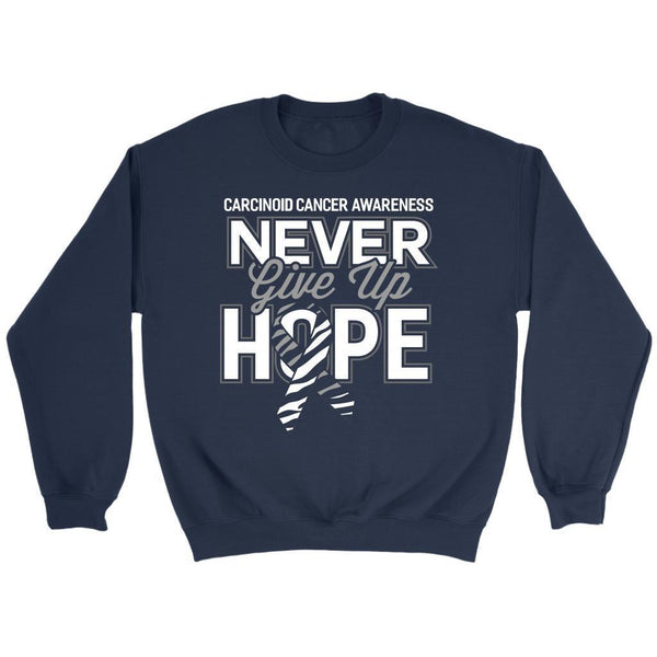 Carcinoid Cancer Awareness Never Give Up Hope Awesome Cool Gift Ideas Sweater-T-shirt-Crewneck Sweatshirt-Navy-JoyHip.Com