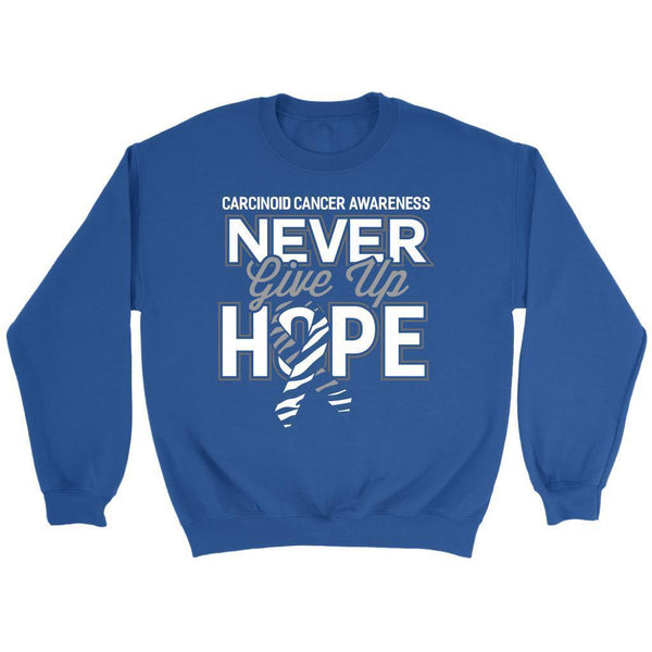 Carcinoid Cancer Awareness Never Give Up Hope Awesome Cool Gift Ideas Sweater-T-shirt-Crewneck Sweatshirt-Royal Blue-JoyHip.Com