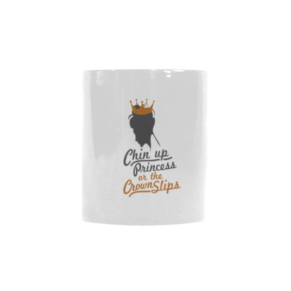 Chin Up Princess Or The Crown Slips Inspirational Motivational Quotes Color Changing/Morphing 11oz Coffee Mug-Morphing Mug-One Size-JoyHip.Com