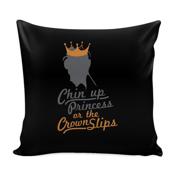 Chin Up Princess Or The Crown Slips Inspirational Motivational Quotes Decorative Throw Pillow Cases Cover(9 Colors)-Pillows-Black-JoyHip.Com