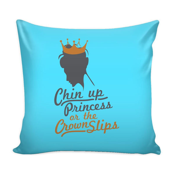 Chin Up Princess Or The Crown Slips Inspirational Motivational Quotes Decorative Throw Pillow Cases Cover(9 Colors)-Pillows-Cyan-JoyHip.Com