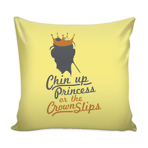 Chin Up Princess Or The Crown Slips Inspirational Motivational Quotes Decorative Throw Pillow Cases Cover(9 Colors)-Pillows-Yellow-JoyHip.Com