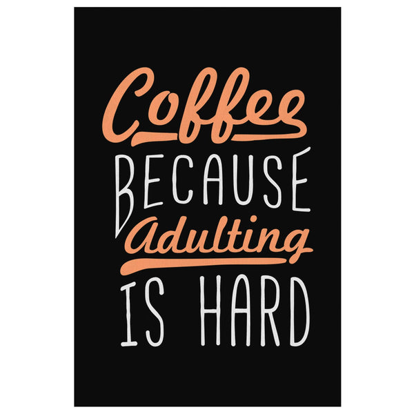 Coffee Because Adulting Is Hard Canvas Wall Art Room Decor Funny Gift Idea Humor-Canvas Wall Art 2-8 x 12-JoyHip.Com