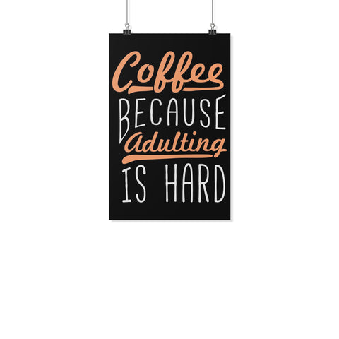 Coffee Because Adulting Is Hard Funny Poster Wall Art Room Decor Gift Humor Gag-Posters 2-11x17-JoyHip.Com