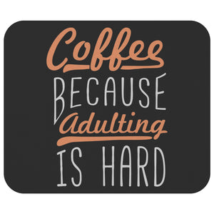 Coffee Because Adulting Is Hard Mouse Pad Unique Snarky Funny Humor Gift Ideas-Mousepads-Black-JoyHip.Com