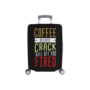 Coffee Because Crack Will Get You Fired Funny Luggage Cover Suitcase Protector-S-Black-JoyHip.Com