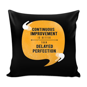 Continuous Improvement Is Better Than Delayed Perfection Inspirational Motivational Quotes Decorative Throw Pillow Cases Cover(9 Colors)-Pillows-Black-JoyHip.Com
