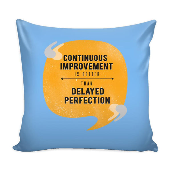 Continuous Improvement Is Better Than Delayed Perfection Inspirational Motivational Quotes Decorative Throw Pillow Cases Cover(9 Colors)-Pillows-Blue-JoyHip.Com