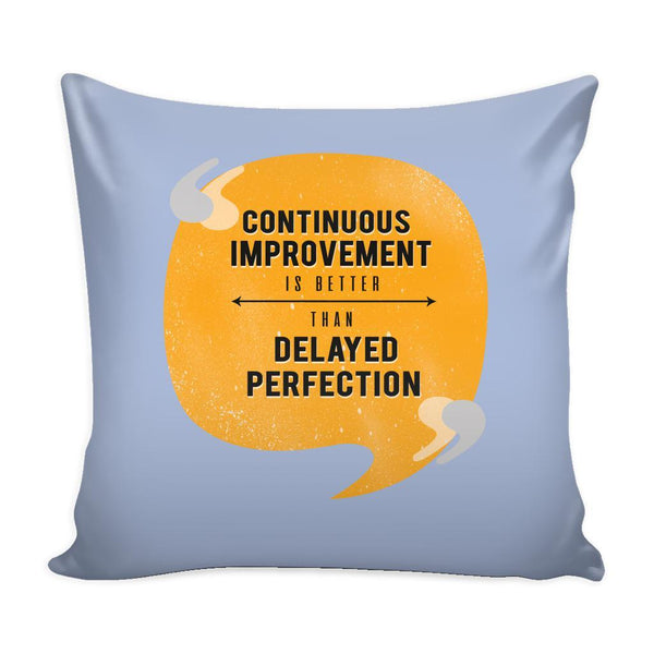 Continuous Improvement Is Better Than Delayed Perfection Inspirational Motivational Quotes Decorative Throw Pillow Cases Cover(9 Colors)-Pillows-Grey-JoyHip.Com