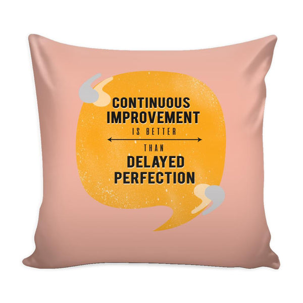 Continuous Improvement Is Better Than Delayed Perfection Inspirational Motivational Quotes Decorative Throw Pillow Cases Cover(9 Colors)-Pillows-Peach-JoyHip.Com