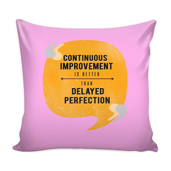 Continuous Improvement Is Better Than Delayed Perfection Inspirational Motivational Quotes Decorative Throw Pillow Cases Cover(9 Colors)-Pillows-Pink-JoyHip.Com