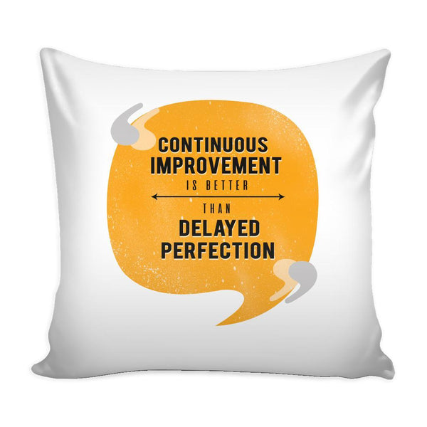 Continuous Improvement Is Better Than Delayed Perfection Inspirational Motivational Quotes Decorative Throw Pillow Cases Cover(9 Colors)-Pillows-White-JoyHip.Com