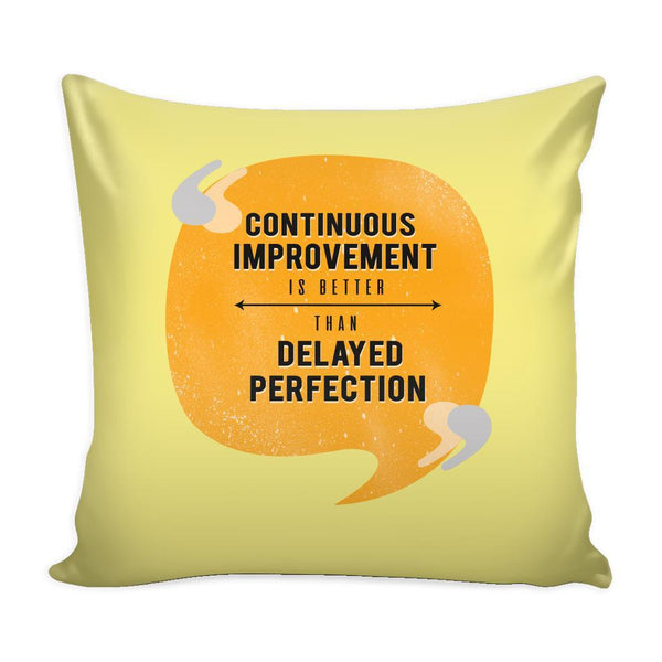 Continuous Improvement Is Better Than Delayed Perfection Inspirational Motivational Quotes Decorative Throw Pillow Cases Cover(9 Colors)-Pillows-Yellow-JoyHip.Com
