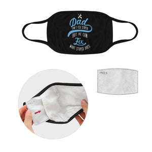 Dad Can Fix What Stupid Does Washable Reusable Face Mask With Filter Pocket-Face Mask-L-Black-JoyHip.Com