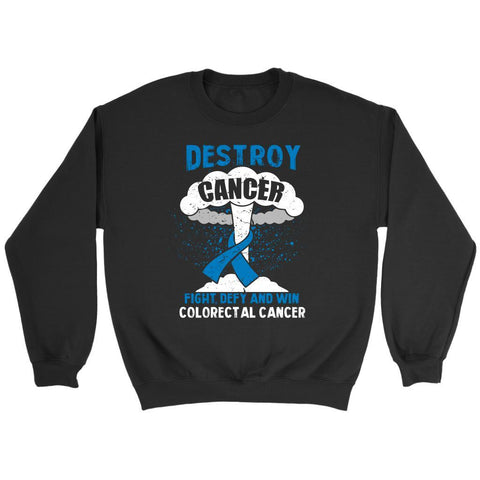 Destroy Cancer Fight Defy Win Colorectal Cancer Awareness Cool Gift Idea Sweater-T-shirt-Crewneck Sweatshirt-Black-JoyHip.Com