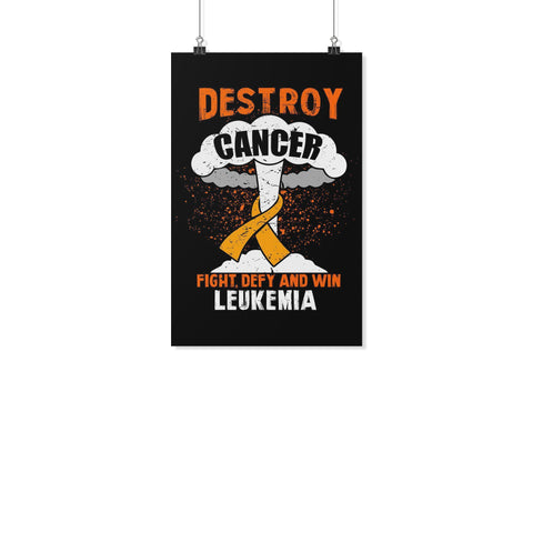 Destroy Cancer Fight Defy & Win Leukemia Cancer Motivational Posters Ideas Decor-Posters 2-11x17-JoyHip.Com