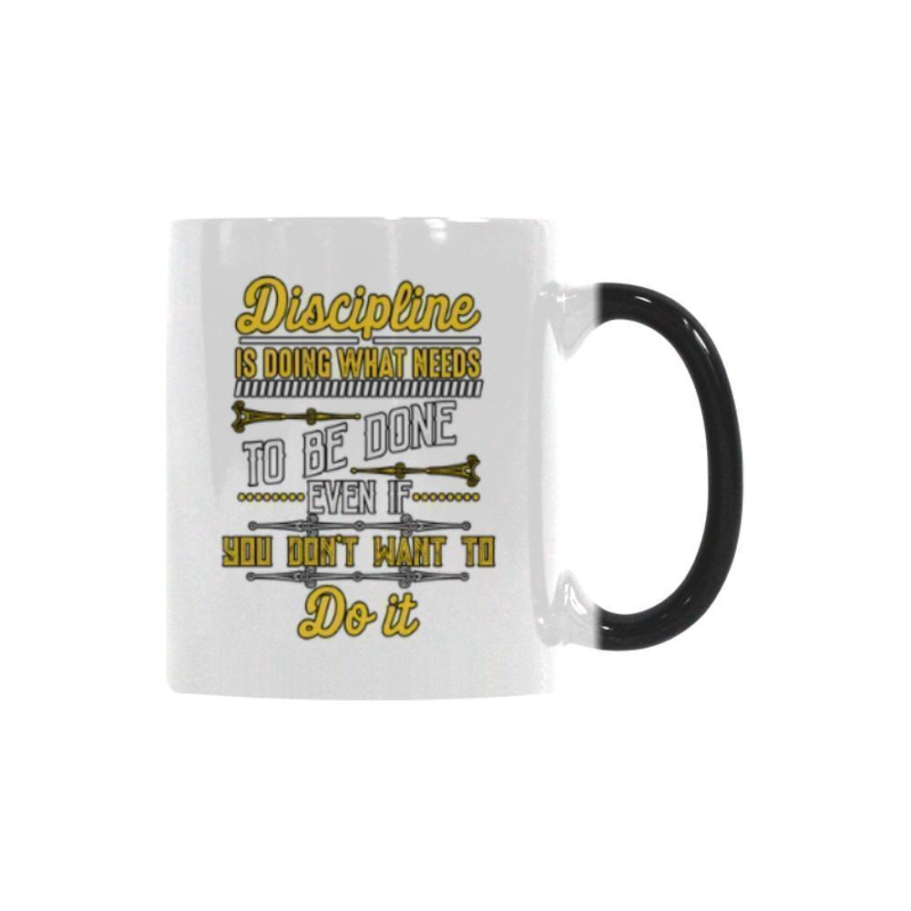 Discipline Is Doing what Needs To Be Done Even If You Don't Want To Do It V2 Inspirational Motivational Quotes Color Changing/Morphing 11oz Coffee Mug-Morphing Mug-One Size-JoyHip.Com