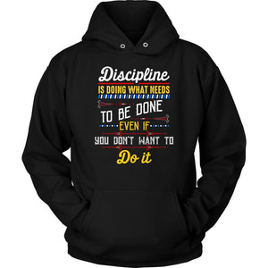 Discipline Is Doing What You Dont Want To Do Classic Positive Quote Gift Hoodies-T-shirt-Unisex Hoodie-Black-JoyHip.Com