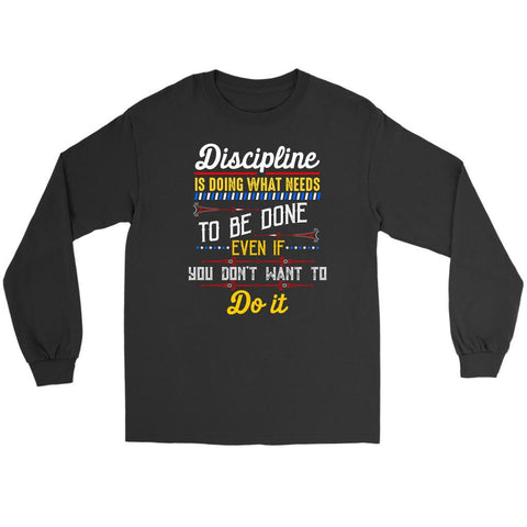 Discipline Is Doing What You Dont Want To Do Motivation Quote Gift Long Sleeve-T-shirt-Gildan Long Sleeve Tee-Black-JoyHip.Com