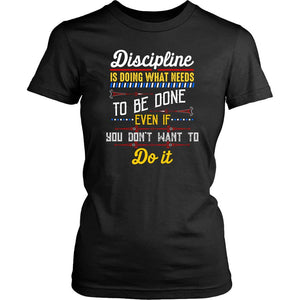 Discipline Is Doing What You Dont Want To Do Motivation Quote Gift Women TShirt-T-shirt-District Womens Shirt-Black-JoyHip.Com