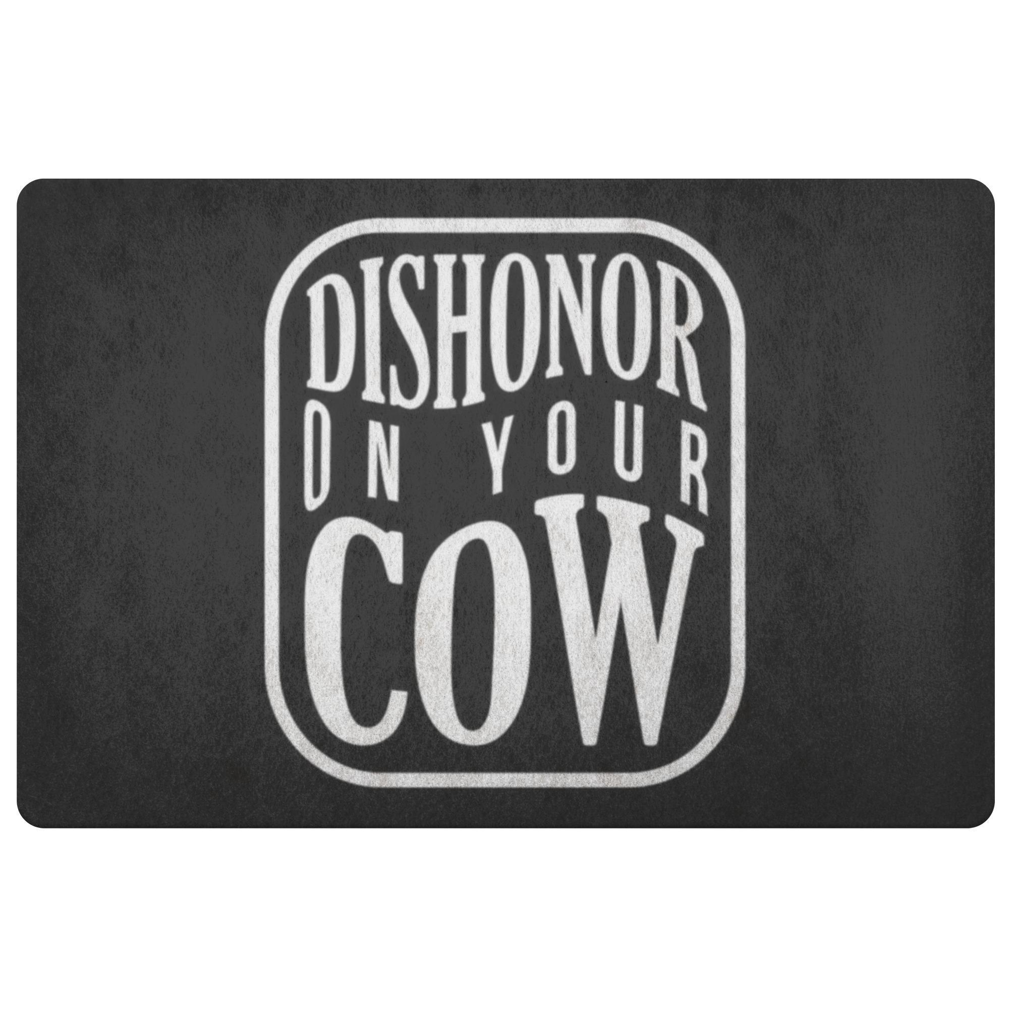 Dishonor On Your Cow 18X26 Door Mat Funny Gift Idea Sarcastic Humor Snarky Gag-Doormat-Black-JoyHip.Com