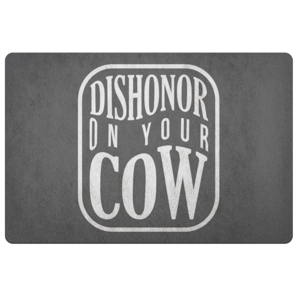 Dishonor On Your Cow 18X26 Door Mat Funny Gift Idea Sarcastic Humor Snarky Gag-Doormat-Grey-JoyHip.Com