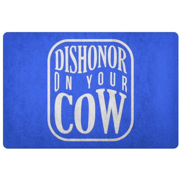 Dishonor On Your Cow 18X26 Door Mat Funny Gift Idea Sarcastic Humor Snarky Gag-Doormat-Royal Blue-JoyHip.Com