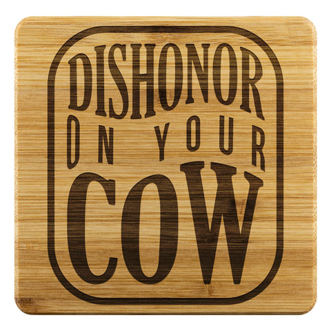 Dishonor On Your Cow Funny Drink Coasters Set Snarky Humor Gag Gift Idea Sarcasm-Coasters-Bamboo Coaster - 4pc-JoyHip.Com