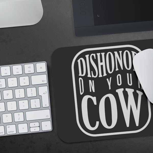 Dishonor On Your Cow Mouse Pad Unique Snarky Funny Humor Gift Ideas Sarcasm-Mousepads-JoyHip.Com