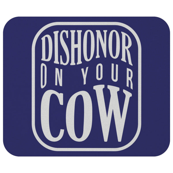 Dishonor On Your Cow Mouse Pad Unique Snarky Funny Humor Gift Ideas Sarcasm-Mousepads-Navy-JoyHip.Com