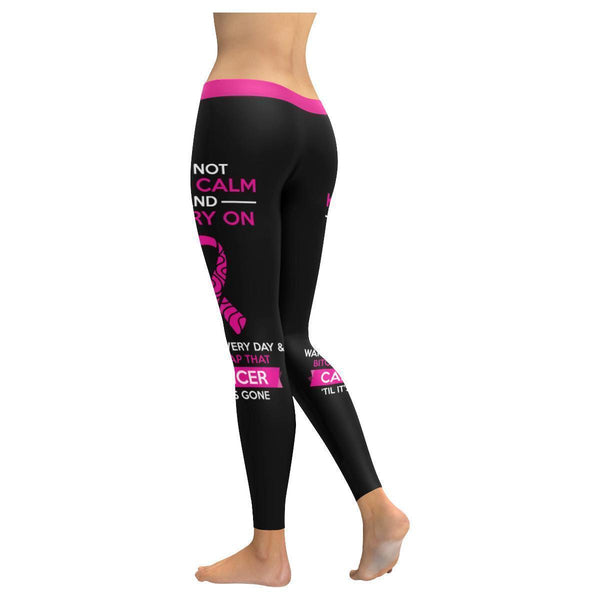 Do Not Keep Calm & Carry On Bitch Slap That Cancer Til Its Gone Womens Leggings-JoyHip.Com