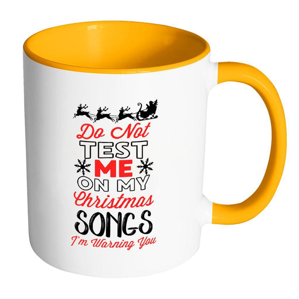 Do Not Test Me On My Christmas Song Festive Funny Ugly Christmas Holiday Sweater 11oz Accent Coffee Mug (7 Colors)-Drinkware-Accent Mug - Orange-JoyHip.Com