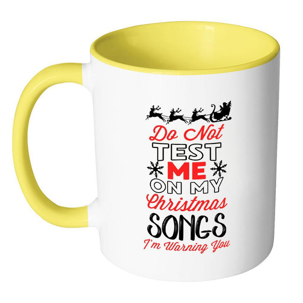 Do Not Test Me On My Christmas Song Festive Funny Ugly Christmas Holiday Sweater 11oz Accent Coffee Mug (7 Colors)-Drinkware-JoyHip.Com