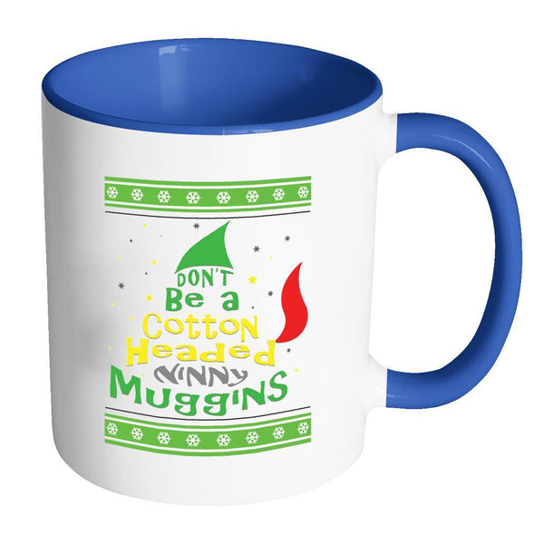 Don't Be A Cotton Headed Ninny Muggins Ugly Christmas Sweater 11oz Accent Coffee Mug (7 Colors)-Drinkware-Accent Mug - Blue-JoyHip.Com