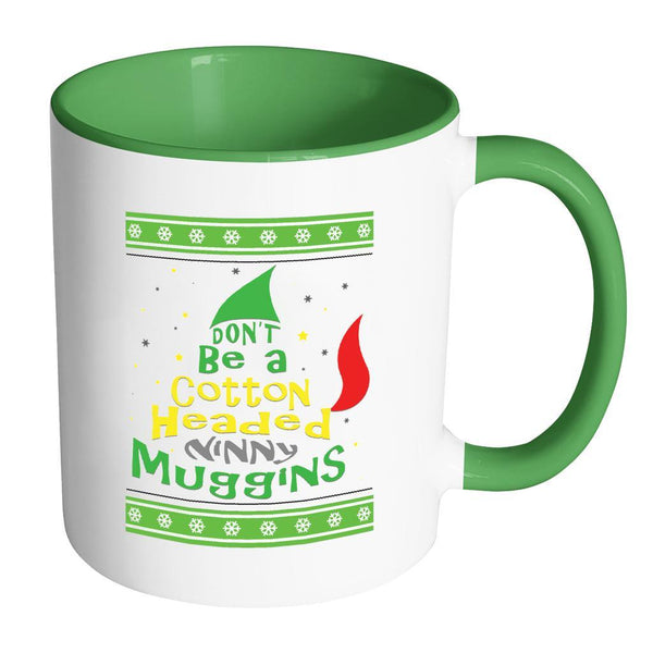 Don't Be A Cotton Headed Ninny Muggins Ugly Christmas Sweater 11oz Accent Coffee Mug (7 Colors)-Drinkware-Accent Mug - Green-JoyHip.Com