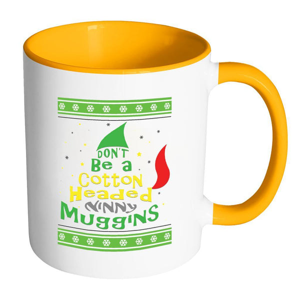 Don't Be A Cotton Headed Ninny Muggins Ugly Christmas Sweater 11oz Accent Coffee Mug (7 Colors)-Drinkware-Accent Mug - Orange-JoyHip.Com