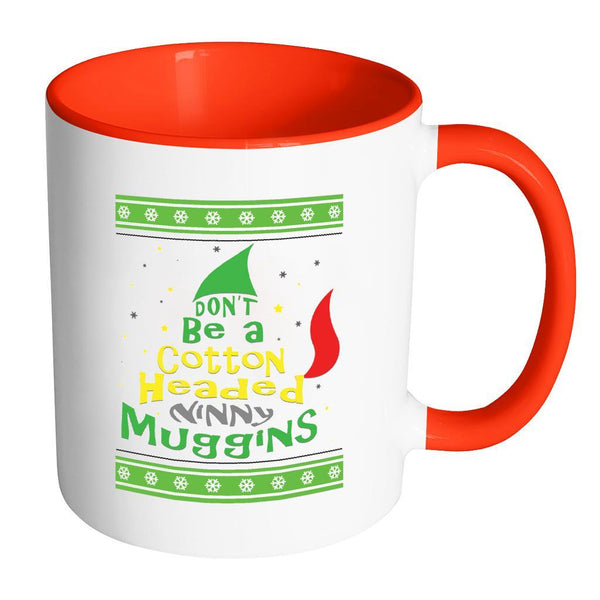 Don't Be A Cotton Headed Ninny Muggins Ugly Christmas Sweater 11oz Accent Coffee Mug (7 Colors)-Drinkware-Accent Mug - Red-JoyHip.Com