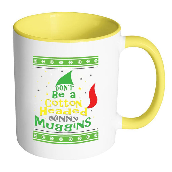 Don't Be A Cotton Headed Ninny Muggins Ugly Christmas Sweater 11oz Accent Coffee Mug (7 Colors)-Drinkware-Accent Mug - Yellow-JoyHip.Com