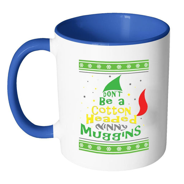 Don't Be A Cotton Headed Ninny Muggins Ugly Christmas Sweater 11oz Accent Coffee Mug (7 Colors)-Drinkware-JoyHip.Com