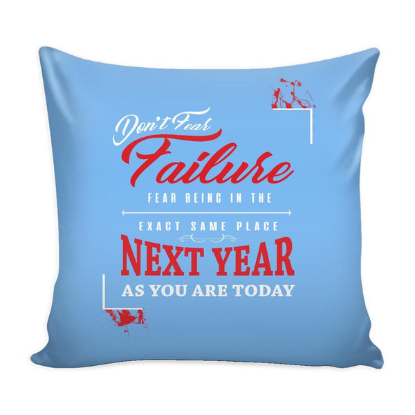 Don't Fear Failure Fear Being In The Exact Same Place Next year As You Are Today Inspirational Motivational Quotes Decorative Throw Pillow Cases Cover(9 Colors)-Pillows-Blue-JoyHip.Com