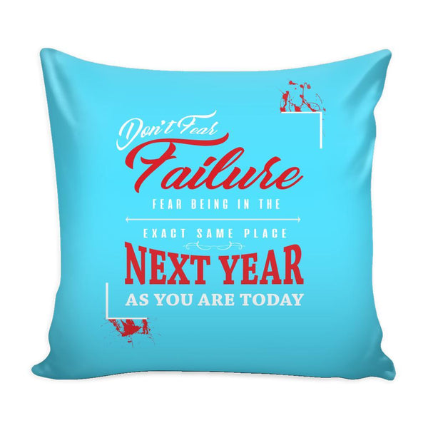 Don't Fear Failure Fear Being In The Exact Same Place Next year As You Are Today Inspirational Motivational Quotes Decorative Throw Pillow Cases Cover(9 Colors)-Pillows-Cyan-JoyHip.Com