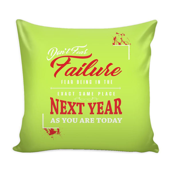 Don't Fear Failure Fear Being In The Exact Same Place Next year As You Are Today Inspirational Motivational Quotes Decorative Throw Pillow Cases Cover(9 Colors)-Pillows-Green-JoyHip.Com