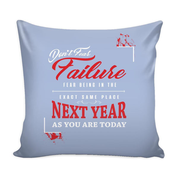 Don't Fear Failure Fear Being In The Exact Same Place Next year As You Are Today Inspirational Motivational Quotes Decorative Throw Pillow Cases Cover(9 Colors)-Pillows-Grey-JoyHip.Com