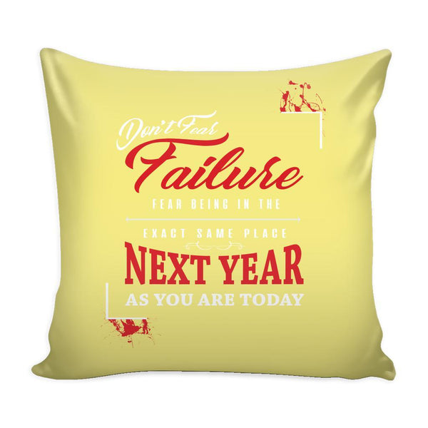 Don't Fear Failure Fear Being In The Exact Same Place Next year As You Are Today Inspirational Motivational Quotes Decorative Throw Pillow Cases Cover(9 Colors)-Pillows-Yellow-JoyHip.Com