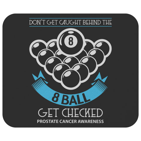 Dont Get Caught 8 Ball Get Checked Prostate Cancer Mouse Pad Gift Ideas MousePad-Mousepads-Black-JoyHip.Com